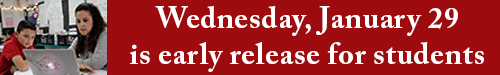 Wednesday, January 29 is early release for students