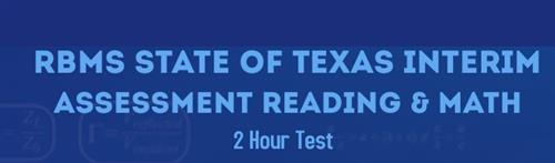 State of Texas Interim Assessment Reading & Math