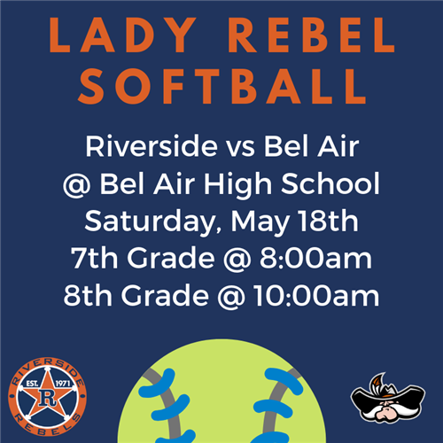 Lady Rebels Softball. Riverside vs Bel Air at Bel Air High School. Saturday May 18th at 8:00am.