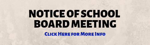 Notcie of School Board Meeting. Click Here for More Info