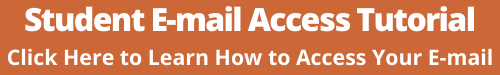 Student E-mail Access Tutorial Click Here to Learn How to Access Your E-mail